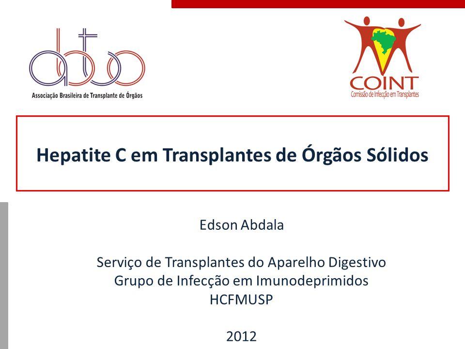 Doador VHC+ Transplante de Pulmão 3 Tx doadores VHC+, receptores muito graves Os 3 receptores VHC+ e PCR+ pós-tx, 1 com hepatite colestática e óbito Transplante de Coração 261 Tx doadores VHC+ - maior mortalidade 1a, 2a e 5a (p<0,001), maior mortalidade por doença hepática Transplantation 2005; 80:320-5 Gasink LB etal.