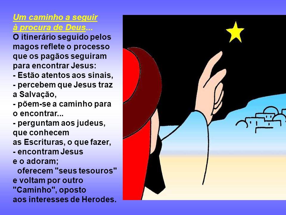 Com quem nos assemelhamos? - Com os Magos, atentos aos sinais, capazes de ler os acontecimentos de nossa vida e a história do mundo à luz de Deus? - C