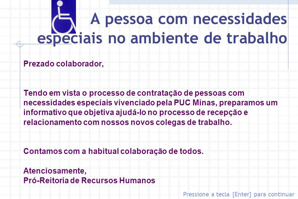 A pessoa com necessidades especiais no ambiente de trabalho Prezado colaborador, Tendo em vista o processo de contratação de pessoas com necessidades