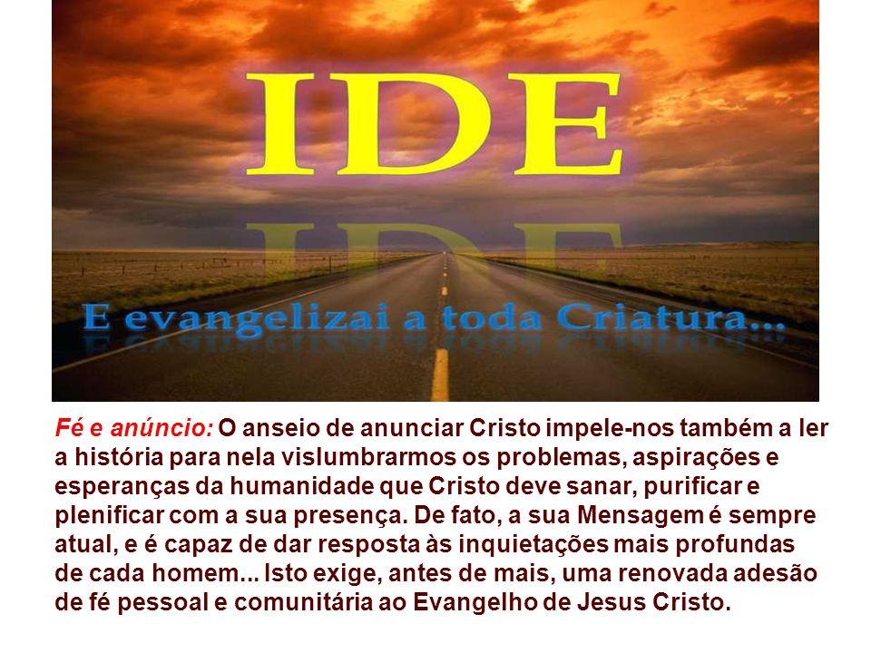 Temos necessidade de reaver o mesmo ímpeto apostólico das primeiras comunidades cristãs, que, apesar de pequenas e indefesas, foram capazes, com o anú