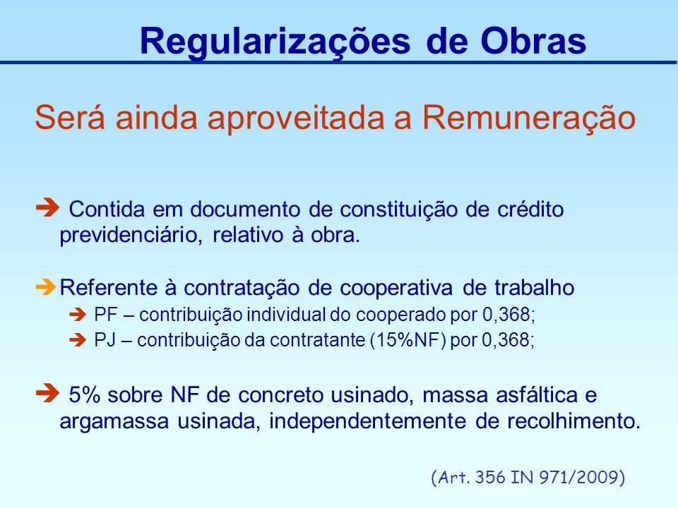 Será ainda aproveitada a Remuneração Contida em documento de constituição de crédito previdenciário, relativo à obra. Referente à contratação de coope