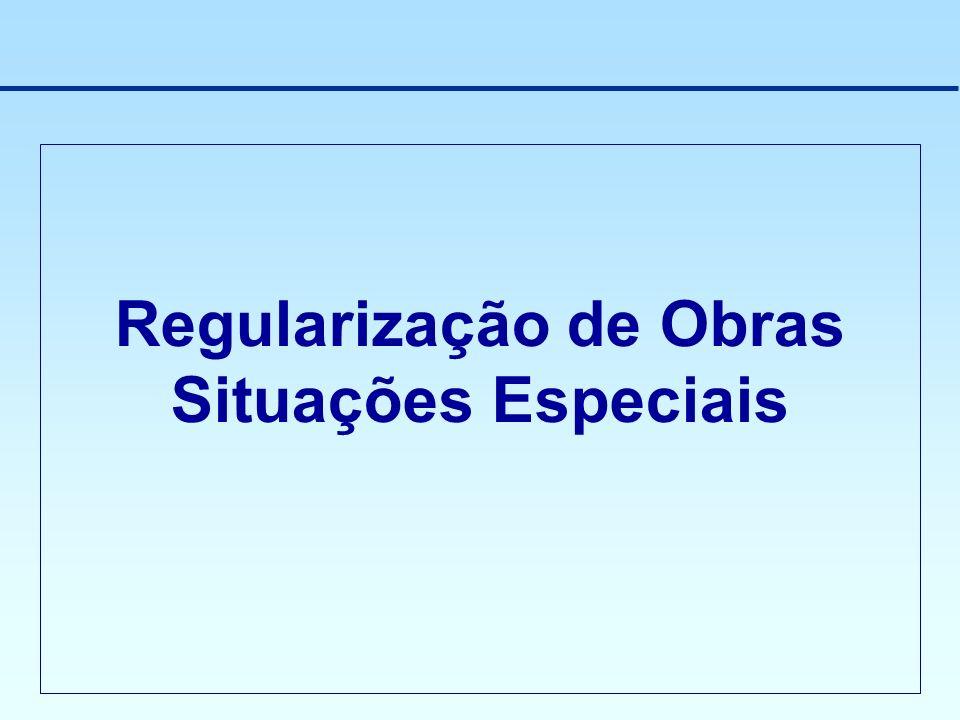 Regularização de Obras Situações Especiais
