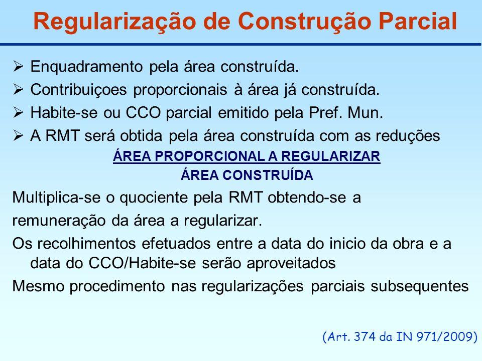 Regularização de Construção Parcial Enquadramento pela área construída. Contribuiçoes proporcionais à área já construída. Habite-se ou CCO parcial emi