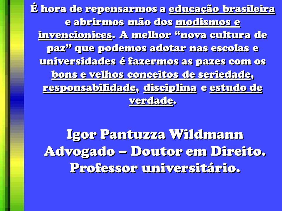 É hora de repensarmos a educação brasileira e abrirmos mão dos modismos e invencionices.