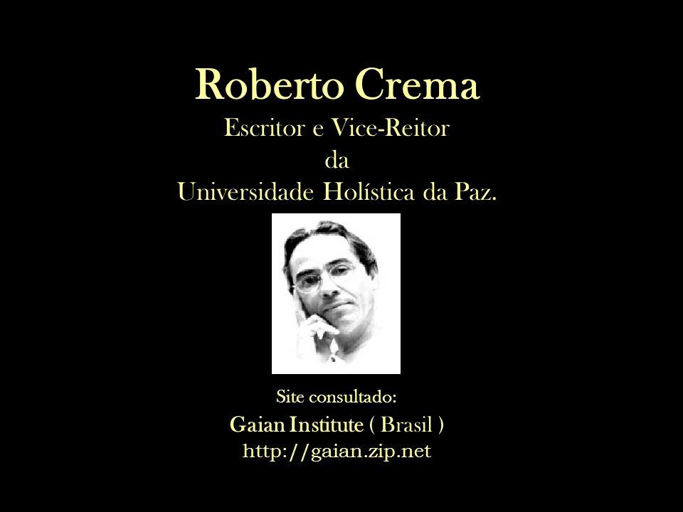 Roberto Crema Escritor e Vice-Reitor da Universidade Holística da Paz.
