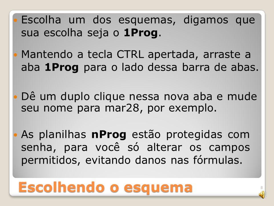 Escolhendo o esquema Na aba 3Prog é uma com saída da sede. Na aba 2Prog é o esquema com trabalho em equipes. Na aba 4Prog é com um jogo de bases. Na a