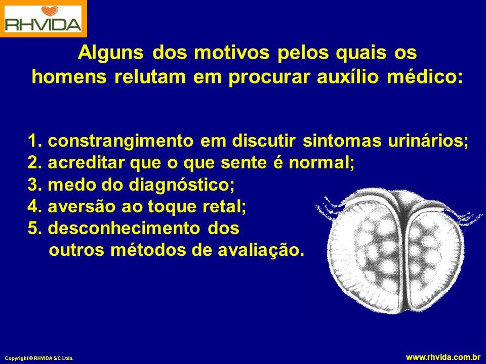 www.rhvida.com.br Copyright © RHVIDA S/C Ltda. 1. constrangimento em discutir sintomas urinários; 2. acreditar que o que sente é normal; 3. medo do di