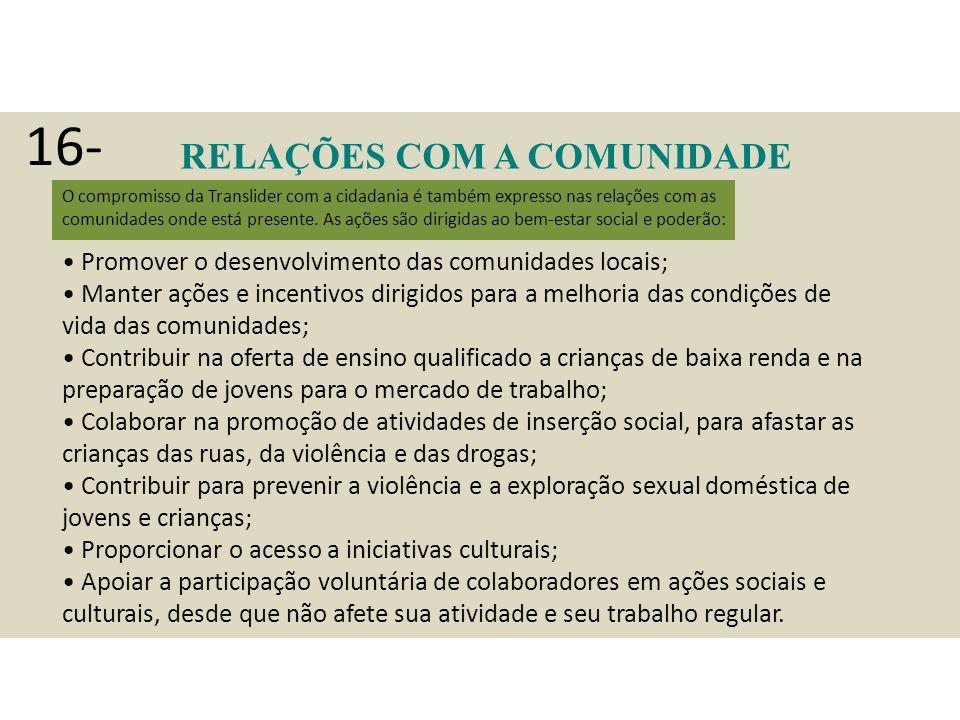 RELAÇÕES COM A COMUNIDADE O compromisso da Translider com a cidadania é também expresso nas relações com as comunidades onde está presente.