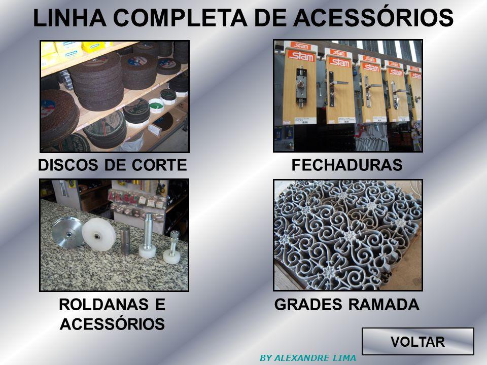 LINHA COMPLETA DE ACESSÓRIOS DISCOS DE CORTEFECHADURAS ROLDANAS E ACESSÓRIOS GRADES RAMADA VOLTAR BY ALEXANDRE LIMA
