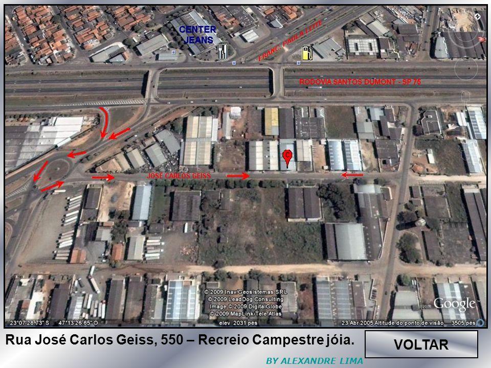 VOLTAR Rua José Carlos Geiss, 550 – Recreio Campestre jóia. BY ALEXANDRE LIMA