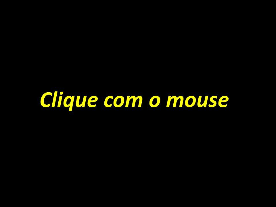 Clique com o mouse