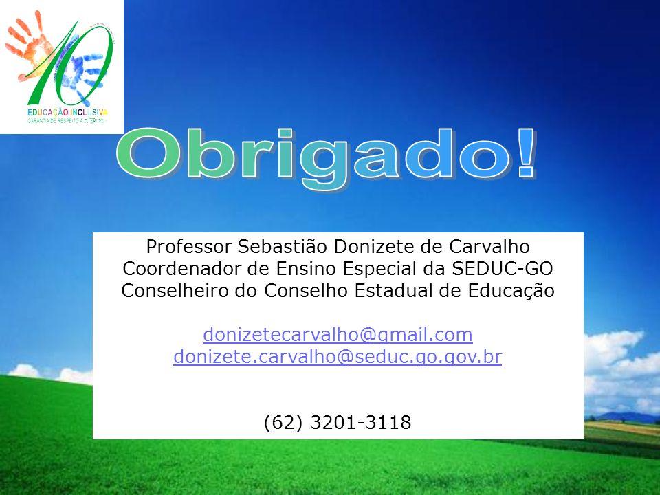 LOGO Professor Sebastião Donizete de Carvalho Coordenador de Ensino Especial da SEDUC-GO Conselheiro do Conselho Estadual de Educação donizetecarvalho