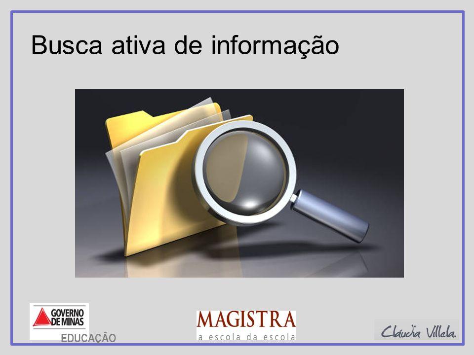 Busca ativa de informação EDUCAÇÃO