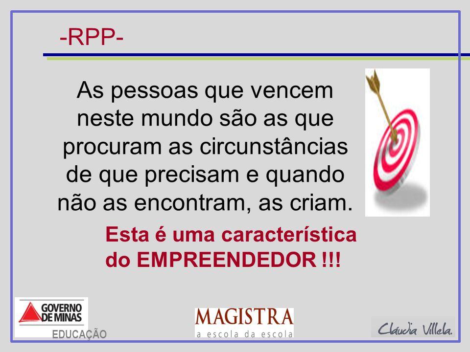 -RPP- As pessoas que vencem neste mundo são as que procuram as circunstâncias de que precisam e quando não as encontram, as criam. Esta é uma caracter