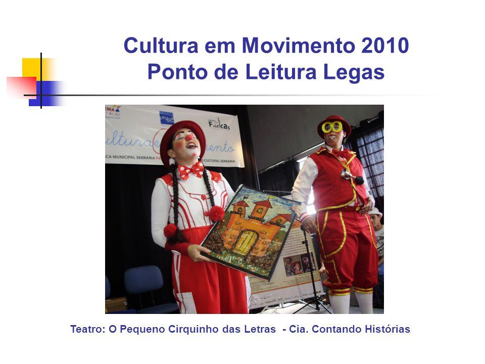 Cultura em Movimento 2010 Ponto de Leitura Legas Teatro: O Pequeno Cirquinho das Letras - Cia. Contando Histórias
