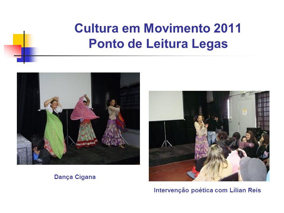 Cultura em Movimento 2011 Ponto de Leitura Legas Intervenção poética com Lílian Reis Dança Cigana