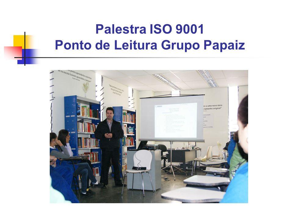 Palestra ISO 9001 Ponto de Leitura Grupo Papaiz