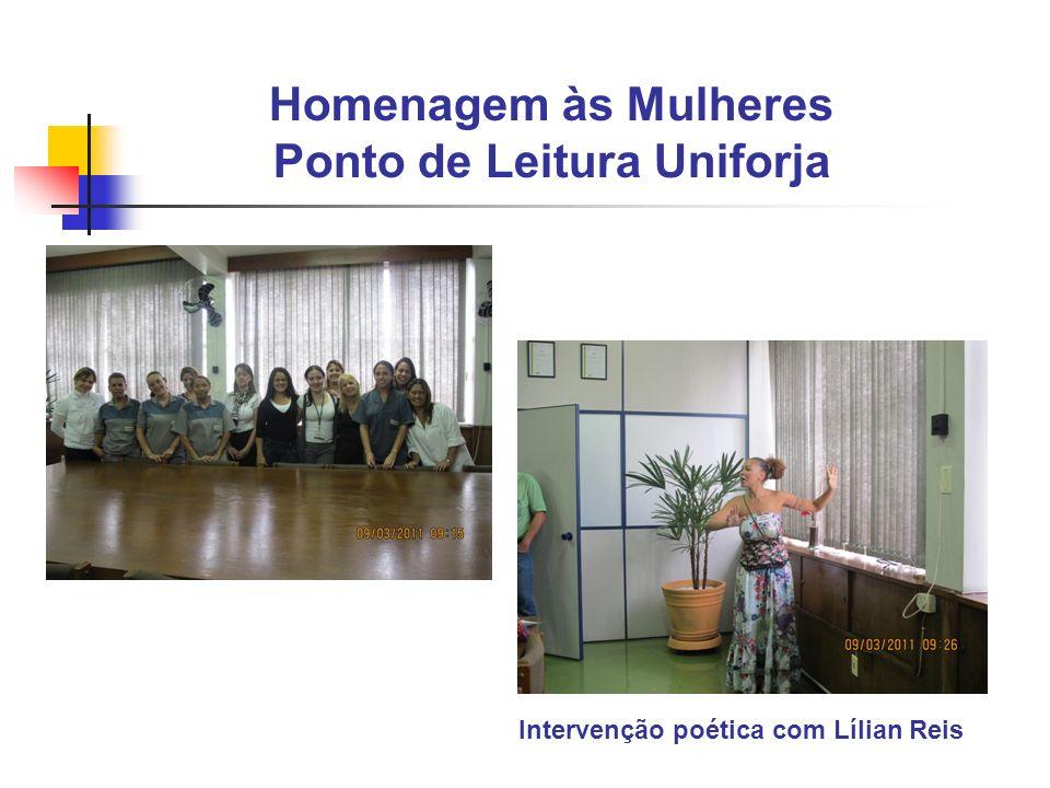 Homenagem às Mulheres Ponto de Leitura Uniforja Intervenção poética com Lílian Reis