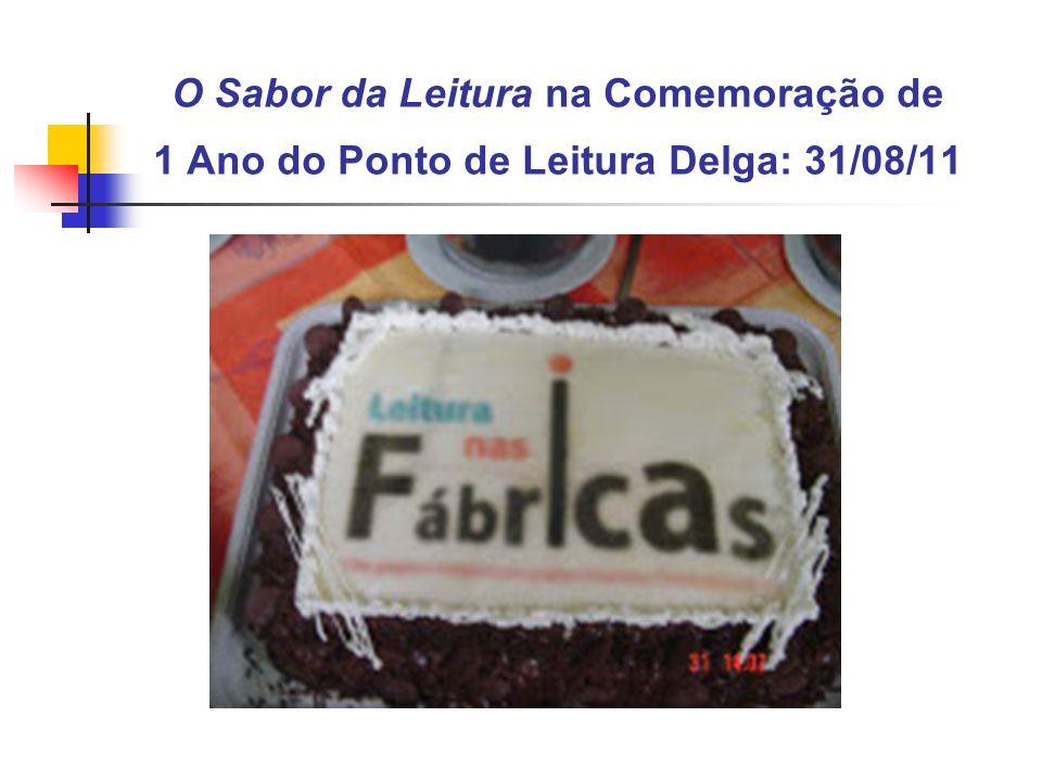 O Sabor da Leitura na Comemoração de 1 Ano do Ponto de Leitura Delga: 31/08/11