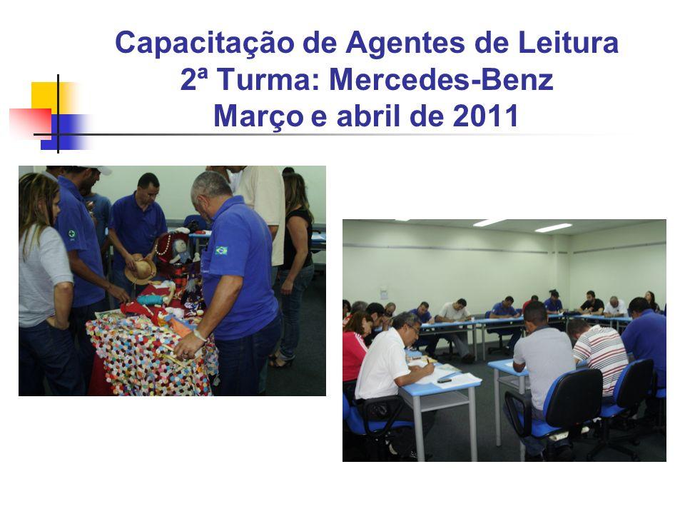 Capacitação de Agentes de Leitura 2ª Turma: Mercedes-Benz Março e abril de 2011