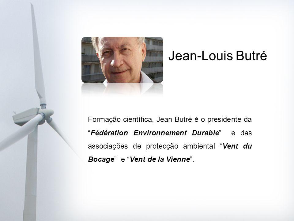 Jean-Louis Butré Formação científica, Jean Butré é o presidente daFédération Environnement Durable e das associações de protecção ambiental Vent du Bocage e Vent de la Vienne.