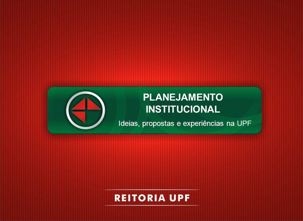 Brasil/ Privadas Brasil/ Comunitárias Sul/ Comunitária RS/ ComunitáriaUPF Quantidade de cursos784286 98 Qtd alunos por professor2017161819 Qtd alunos por funcionário2119 1814 % Alunos CSTs114448 % Doutores2228242825 % Mestres414446 %TP2627313432 PLANEJAMENTO INSTITUCIONAL (PEI) Dados MEC: Comparação da UPF com outras IES