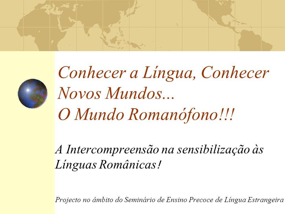 Conhecer a Língua, Conhecer Novos Mundos...O Mundo Romanófono!!.