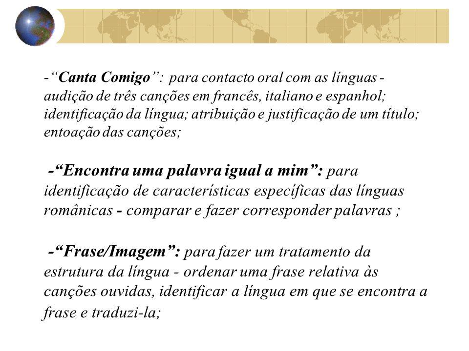 Para desenvolver o nosso atelier: Atelier linguístico com base no Caderno das Línguas, composto por 6 actividades: - Para motivação... Leitura de uma