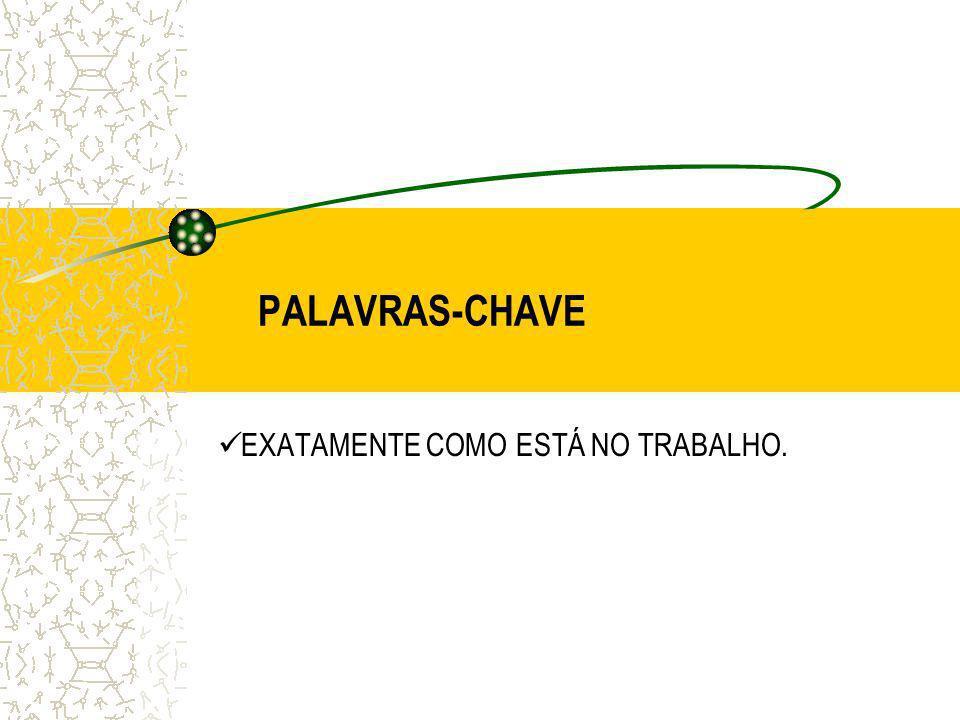 PALAVRAS-CHAVE EXATAMENTE COMO ESTÁ NO TRABALHO.
