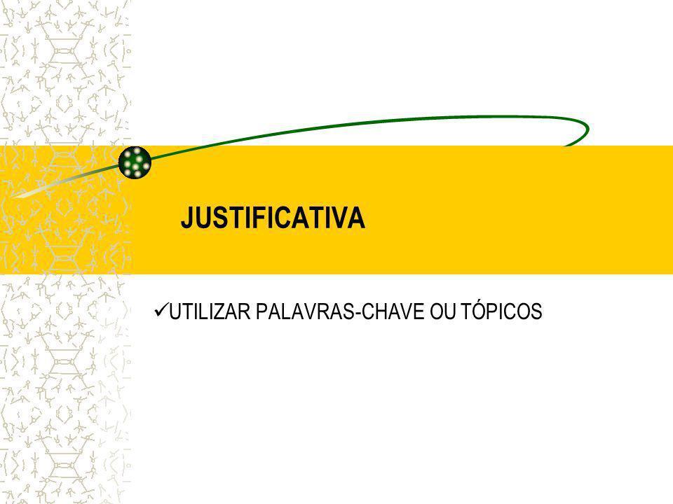 JUSTIFICATIVA UTILIZAR PALAVRAS-CHAVE OU TÓPICOS