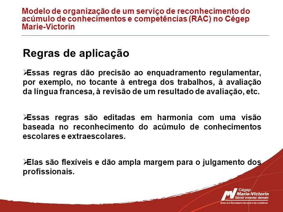 Modelo de organização de um serviço de reconhecimento do acúmulo de conhecimentos e competências (RAC) no Cégep Marie-Victorin Regras de aplicação Ess