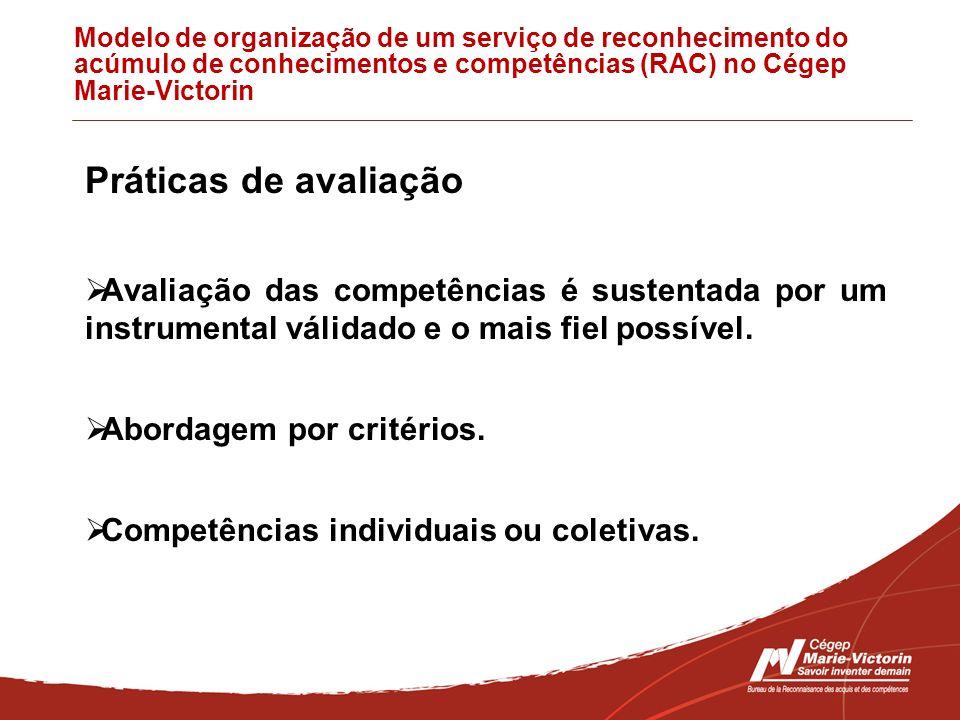 Modelo de organização de um serviço de reconhecimento do acúmulo de conhecimentos e competências (RAC) no Cégep Marie-Victorin Práticas de avaliação A