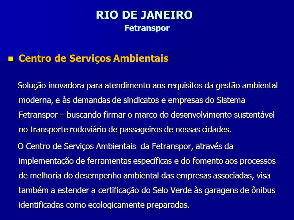 RIO DE JANEIRO RIO DE JANEIRO Fetranspor Centro de Serviços Ambientais Centro de Serviços Ambientais Solução inovadora para atendimento aos requisitos