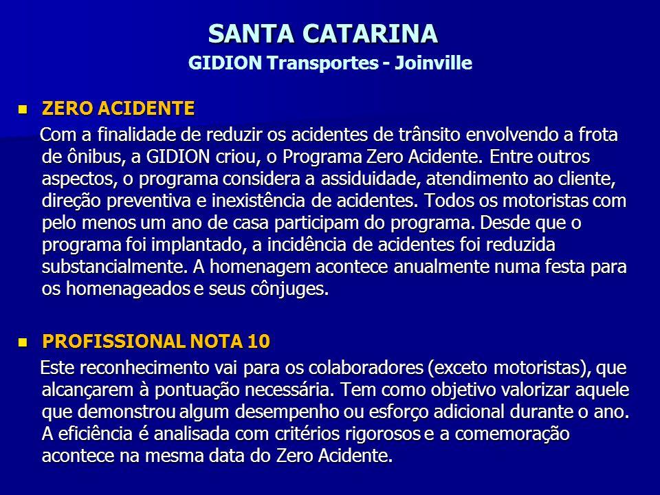 SANTA CATARINA SANTA CATARINA GIDION Transportes - Joinville ZERO ACIDENTE ZERO ACIDENTE Com a finalidade de reduzir os acidentes de trânsito envolven