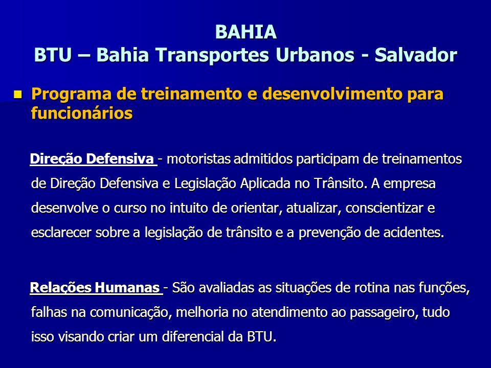 BAHIA BTU – Bahia Transportes Urbanos - Salvador Programa de treinamento e desenvolvimento para funcionários Programa de treinamento e desenvolvimento