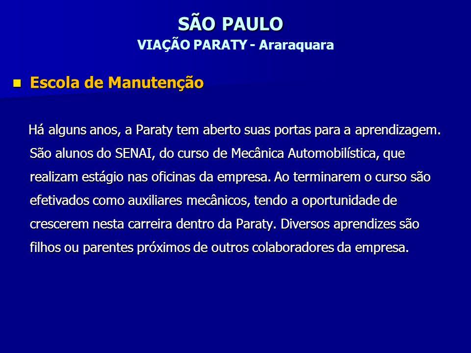 SÃO PAULO SÃO PAULO VIAÇÃO PARATY - Araraquara Escola de Manutenção Escola de Manutenção Há alguns anos, a Paraty tem aberto suas portas para a aprend