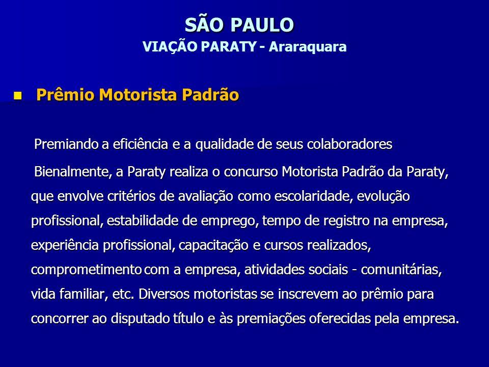 SÃO PAULO SÃO PAULO VIAÇÃO PARATY - Araraquara Prêmio Motorista Padrão Prêmio Motorista Padrão Premiando a eficiência e a qualidade de seus colaborado
