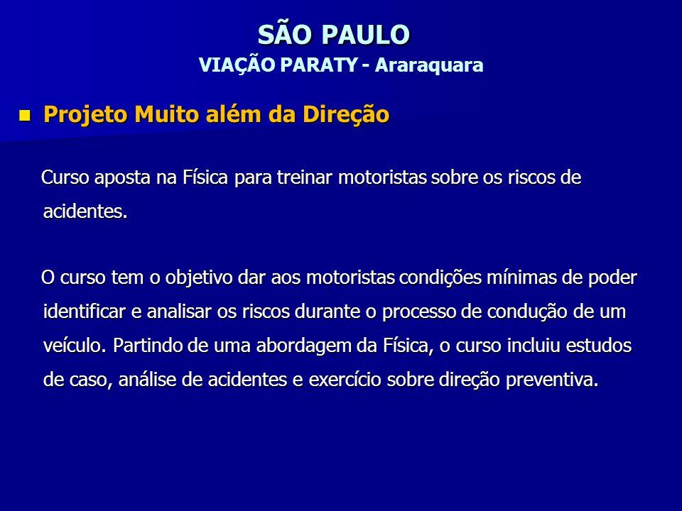 SÃO PAULO SÃO PAULO VIAÇÃO PARATY - Araraquara Projeto Muito além da Direção Projeto Muito além da Direção Curso aposta na Física para treinar motoris