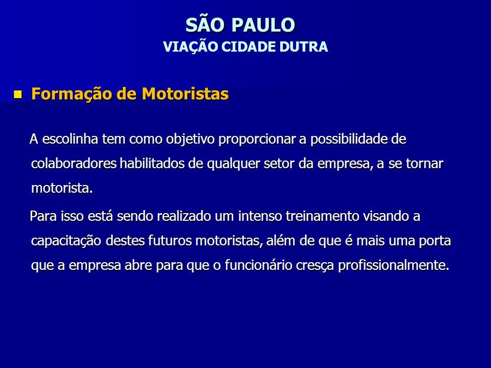 SÃO PAULO SÃO PAULO VIAÇÃO CIDADE DUTRA Formação de Motoristas Formação de Motoristas A escolinha tem como objetivo proporcionar a possibilidade de co