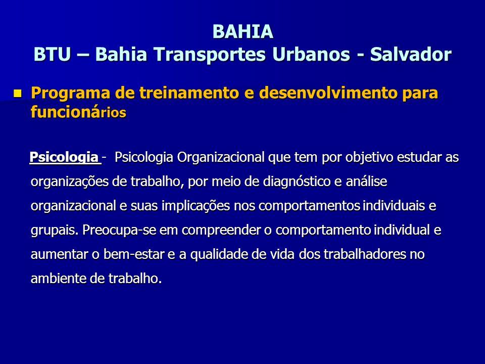 BAHIA BTU – Bahia Transportes Urbanos - Salvador Programa de treinamento e desenvolvimento para funcioná rios Programa de treinamento e desenvolviment