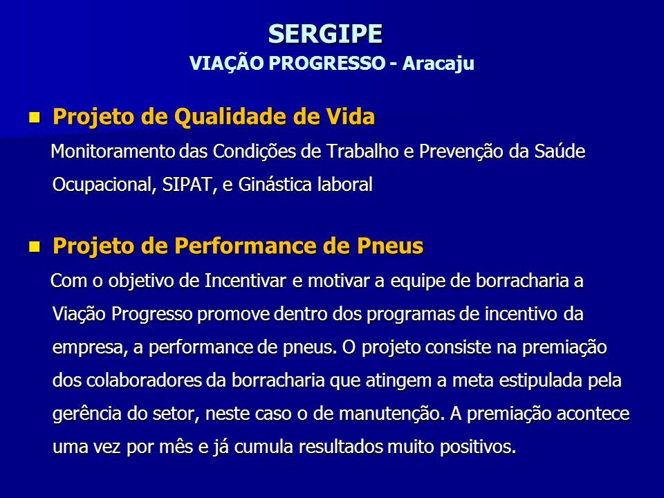 SERGIPE SERGIPE VIAÇÃO PROGRESSO - Aracaju Projeto de Qualidade de Vida Projeto de Qualidade de Vida Monitoramento das Condições de Trabalho e Prevenç