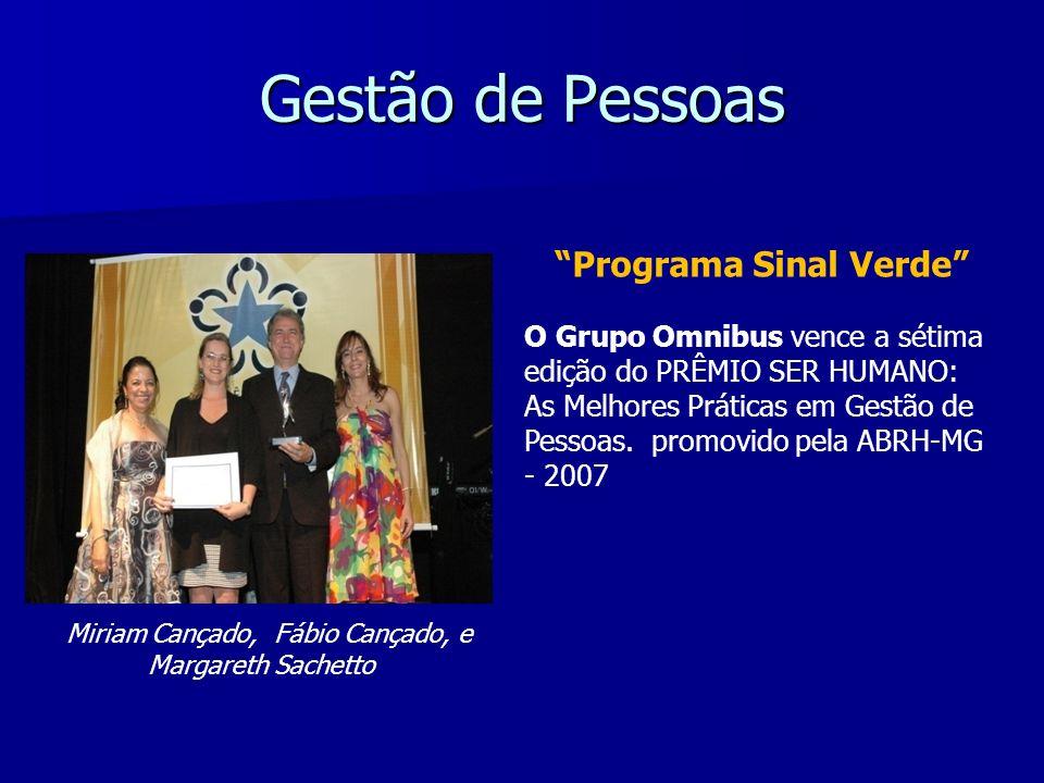 Gestão de Pessoas Programa Sinal Verde O Grupo Omnibus vence a sétima edição do PRÊMIO SER HUMANO: As Melhores Práticas em Gestão de Pessoas. promovid