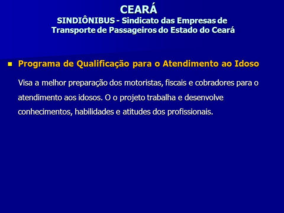 CEARÁ SINDIÔNIBUS - Sindicato das Empresas de Transporte de Passageiros do Estado do Ceará Programa de Qualificação para o Atendimento ao Idoso Progra
