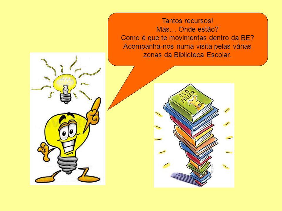 Tantos recursos! Mas… Onde estão? Como é que te movimentas dentro da BE? Acompanha-nos numa visita pelas várias zonas da Biblioteca Escolar.