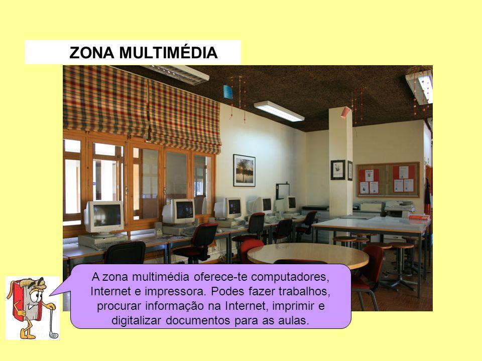 A zona multimédia oferece-te computadores, Internet e impressora. Podes fazer trabalhos, procurar informação na Internet, imprimir e digitalizar docum
