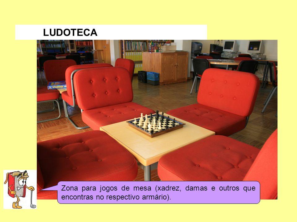 Zona para jogos de mesa (xadrez, damas e outros que encontras no respectivo armário). LUDOTECA
