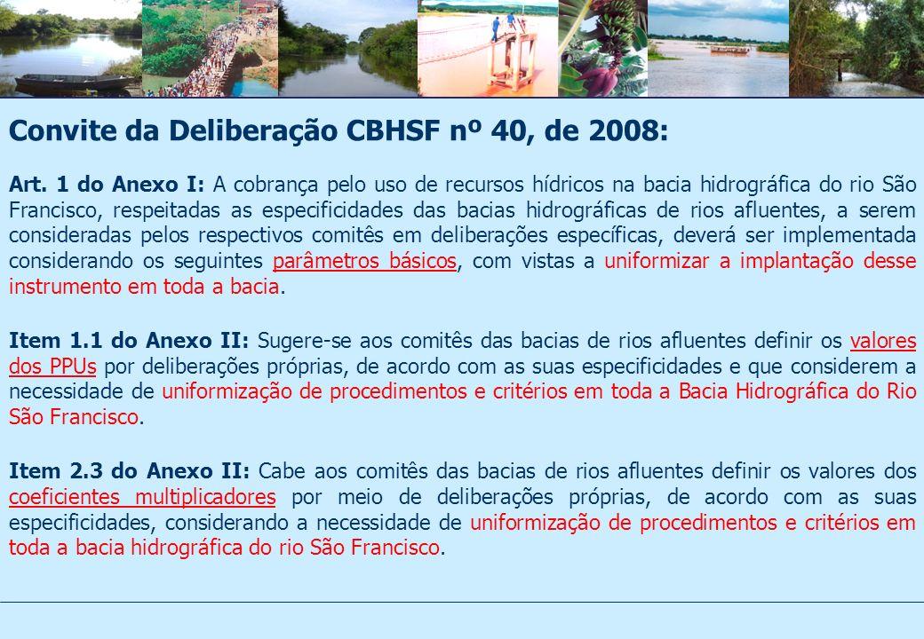 Convite da Deliberação CBHSF nº 40, de 2008: Art. 1 do Anexo I: A cobrança pelo uso de recursos hídricos na bacia hidrográfica do rio São Francisco, r