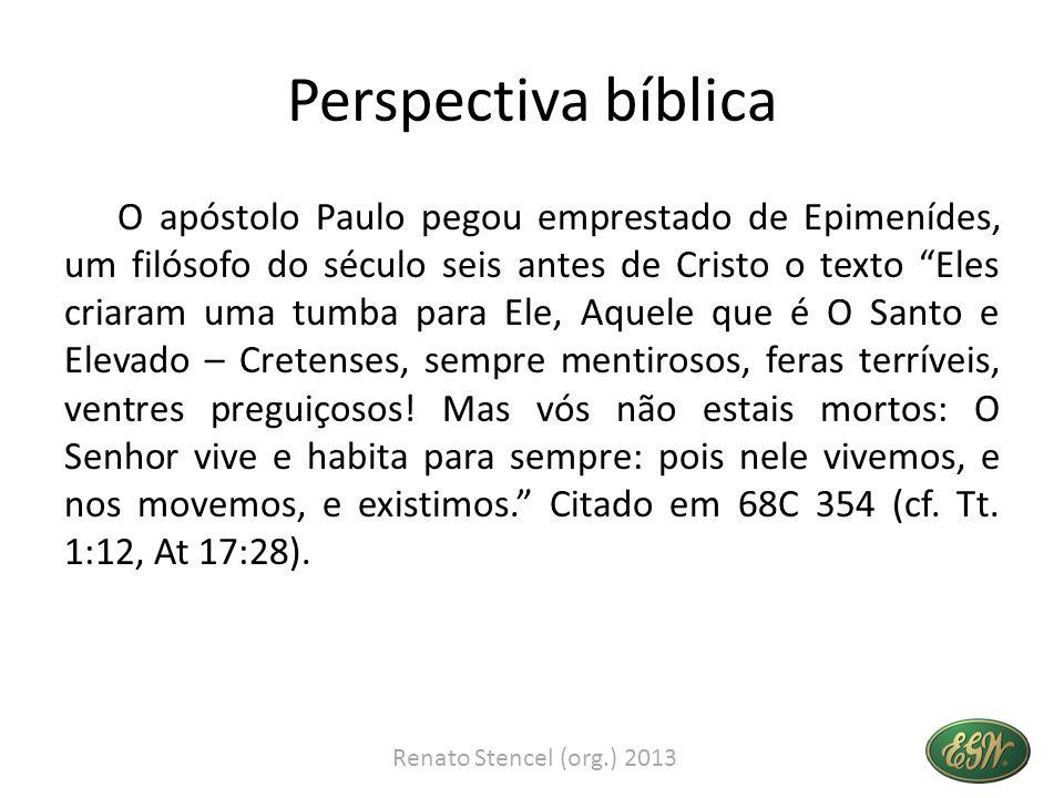 Perspectiva bíblica O apóstolo Paulo pegou emprestado de Epimenídes, um filósofo do século seis antes de Cristo o texto Eles criaram uma tumba para El