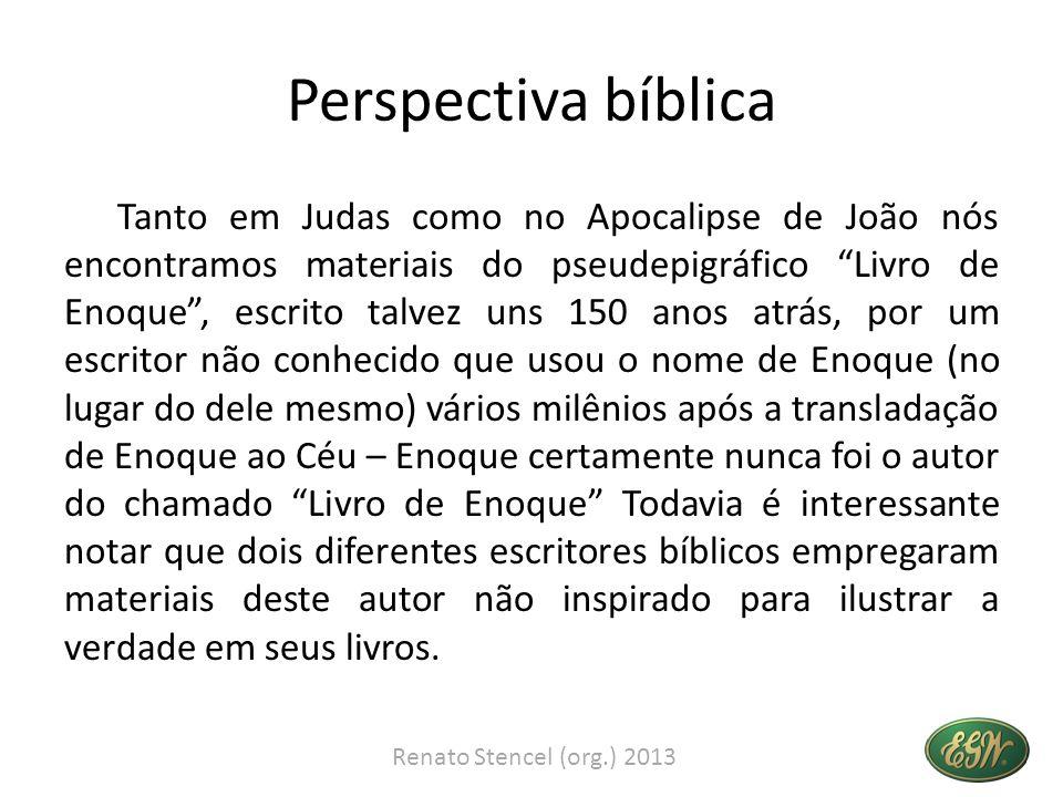Perspectiva bíblica Tanto em Judas como no Apocalipse de João nós encontramos materiais do pseudepigráfico Livro de Enoque, escrito talvez uns 150 ano