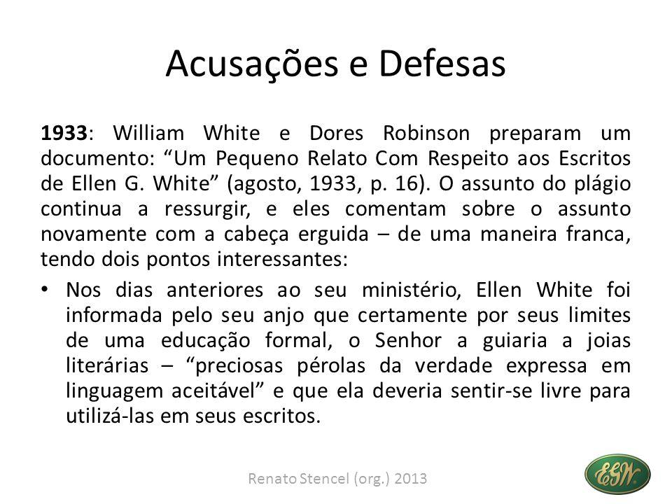 Acusações e Defesas 1933: William White e Dores Robinson preparam um documento: Um Pequeno Relato Com Respeito aos Escritos de Ellen G. White (agosto,